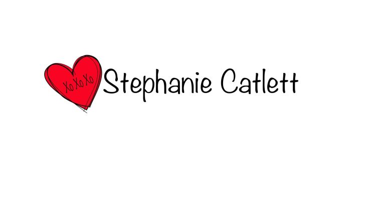 Xo Xo Xo Stephanie Catlett